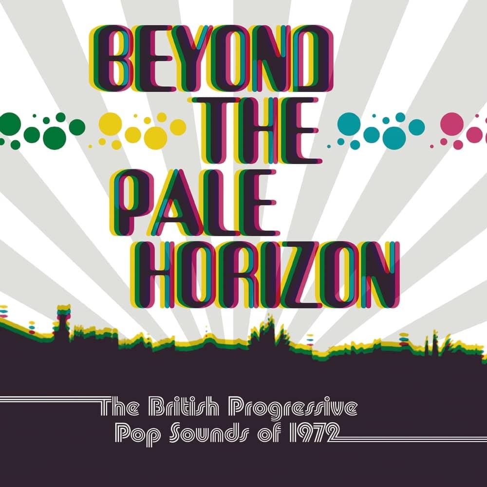 Beyond The Pale Horizon – The British Progressive Pop Sounds Of1972